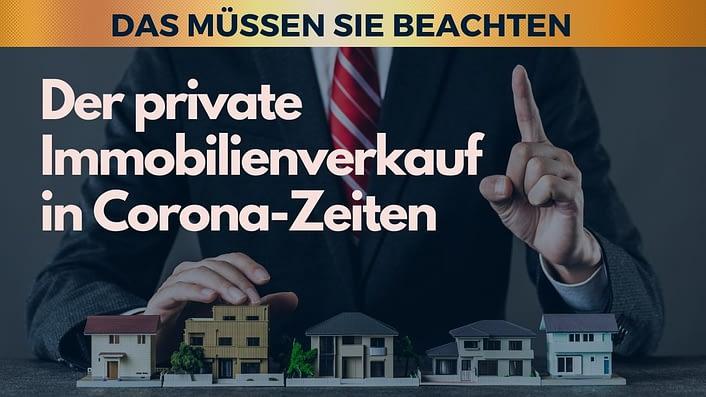 privater Immobilienverkauf in Corona-Zeiten